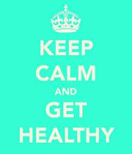 keep calm and get healthy